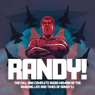 Randy: The Full and Complete Audio Memoir of the Amazing Life and Times of Randy S.!
